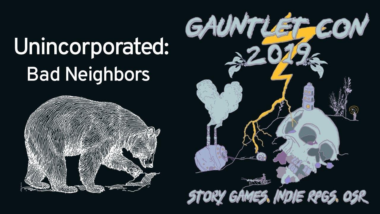 Unincorporated (Gauntlet Con 2019)