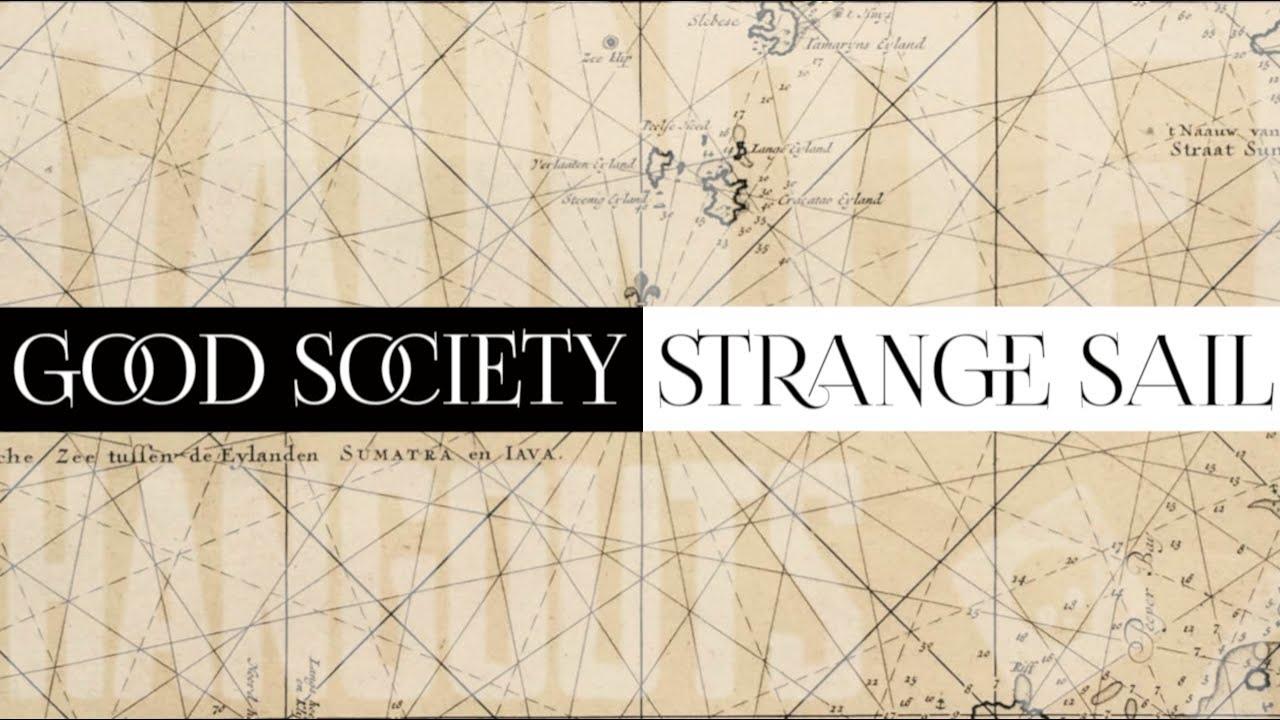 Good Society: Strange Sail (1/2) - Gauntlet Con 2019
