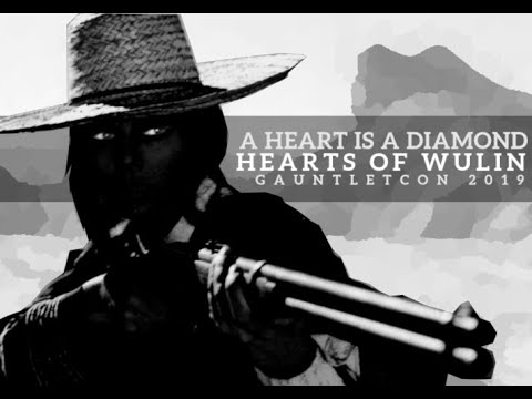 Gauntlet Con 2019 - Hearts of Wulin: A Heart is a Diamond (Session 1 of 2)