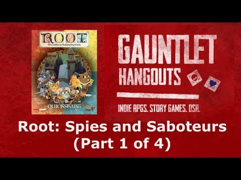 Root: Spies and Saboteurs (1 of 4)
