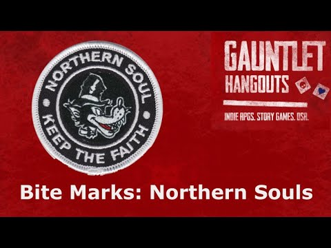 Bite Marks: Northern Souls (Session Zero)