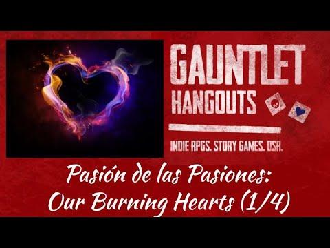 Pasión de las Pasiones: Our Burning Hearts (1/4)