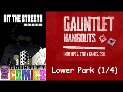 Hit the Streest Defend the Block: Lower Park (1/4)