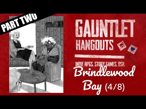 Brindlewood Bay - Actual Play (4/8) (PART TWO)
