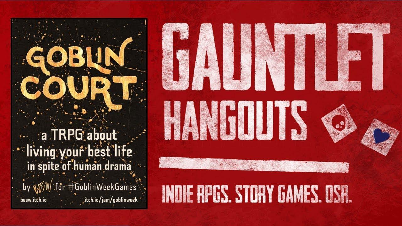 Goblin Court: Gauntlet TGIT (1 of 2)