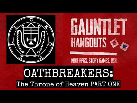 OATHBREAKERS: The Throne of Heaven PART ONE