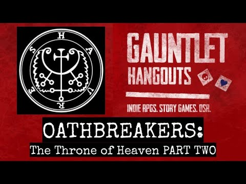 OATHBREAKERS: The Throne of Heaven PART TWO