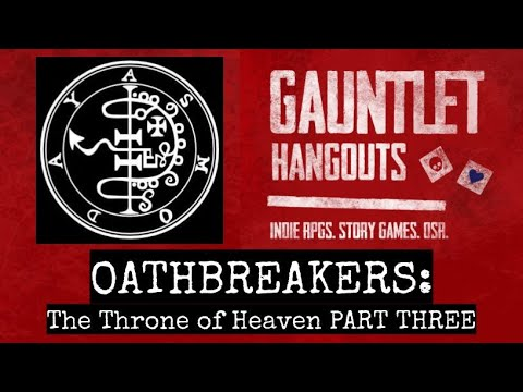 OATHBREAKERS: The Throne of Heaven PART THREE