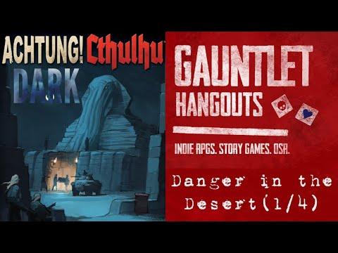 Achtung! Cthulhu Dark - Danger in the Desert (1/4)