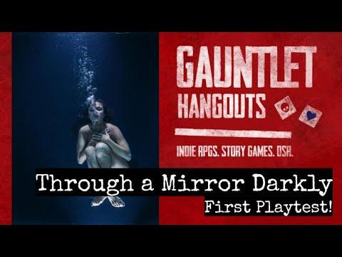 Through A Mirror Darkly - First Playtest!