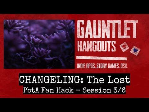 Changeling: The Lost (PbtA Hack) 3/6