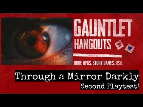 Through A Mirror Darkly - Second Playtest!