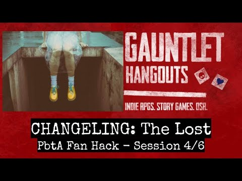 Changeling: The Lost (PbtA hack) 4/6