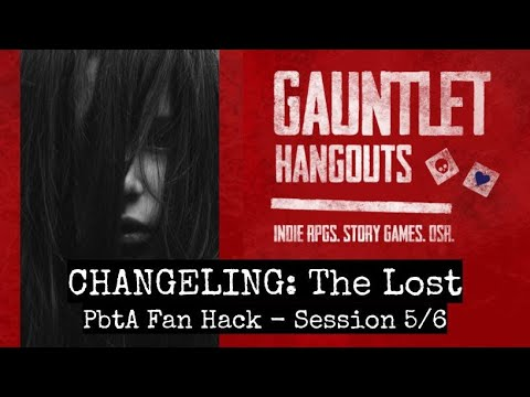 Changeling: The Lost (PbtA hack) 5/6