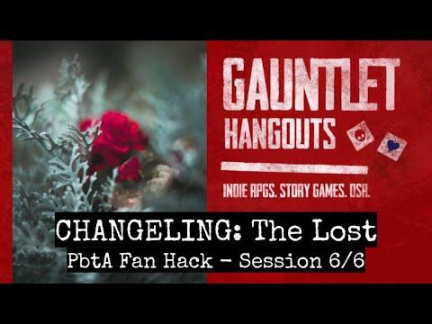 Changeling: The Lost (PbtA hack) 6/6