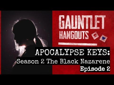 APOCALYPSE KEYS - Season 2 The Black Nazarene Ep 2