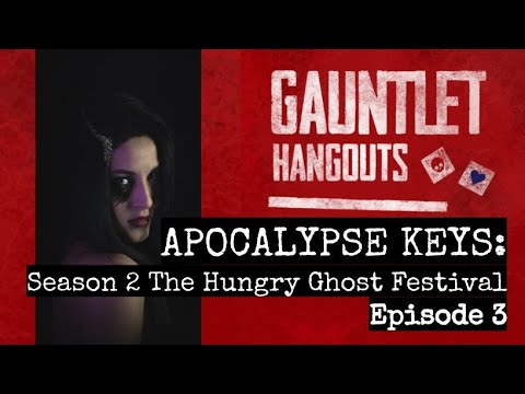 APOCALYPSE KEYS - Season 2 The Hungry Ghost Festival Ep 3