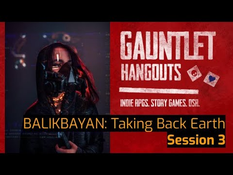 BALIKBAYAN: Taking Back Earth Session 3
