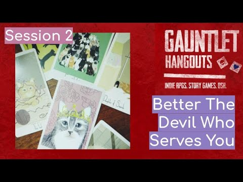 Better The Devil Who Serves You - Session 2