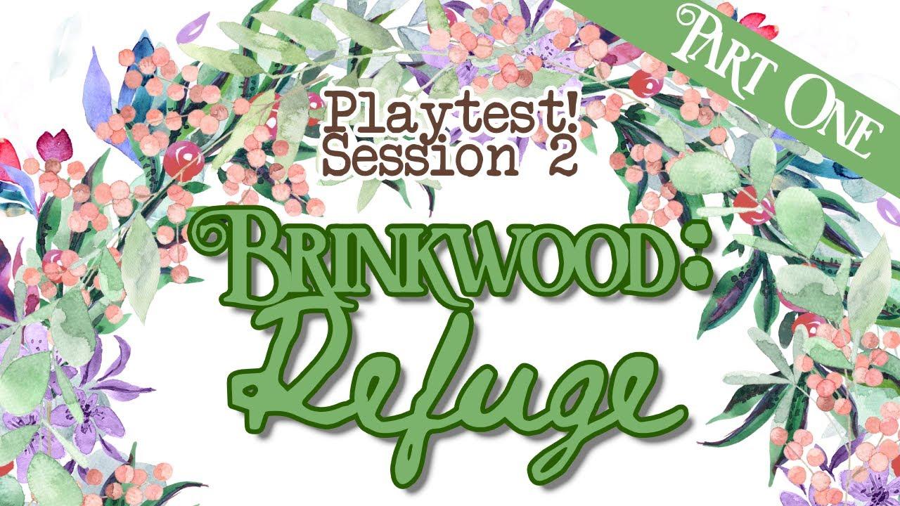 Brinkwood: Refuge Session 2 (Part One)