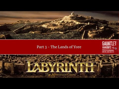 Labyrinth the Adventure Game - Part 3 -  The Lands of Yore