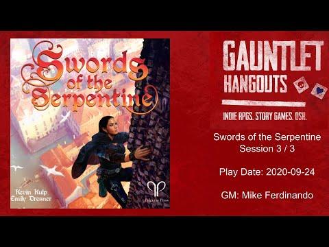 Gauntlet Hangouts: Swords of the Serpentine 3 of 3 2020-09-24