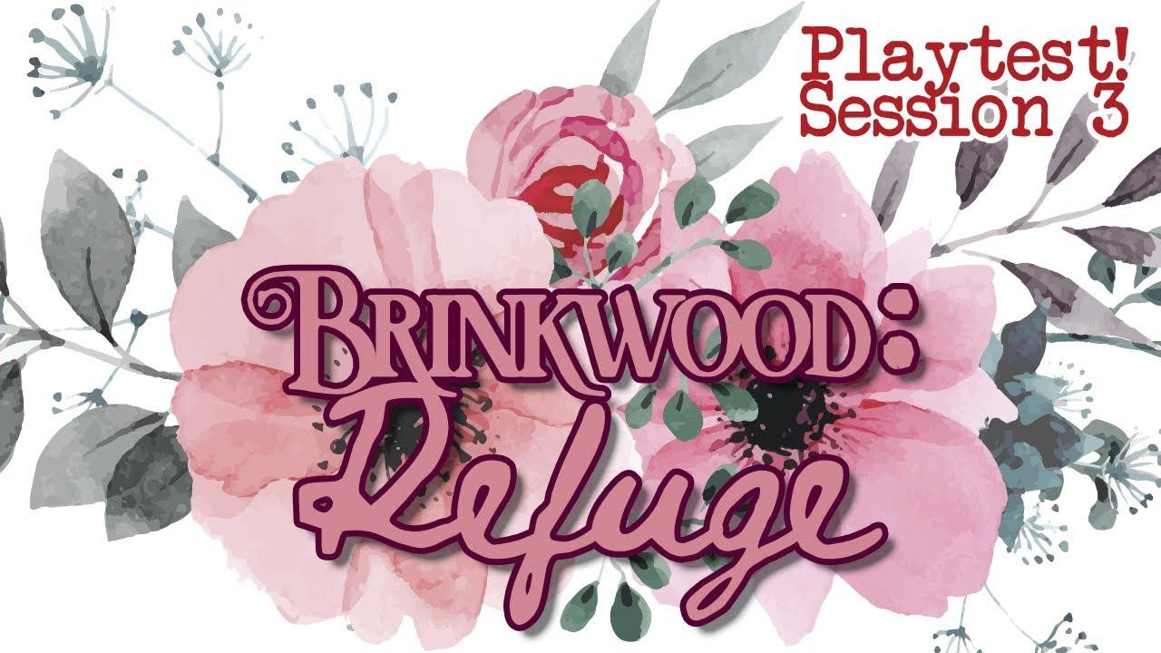 Brinkwood: Refuge Session 3