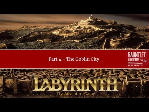 Labyrinth the Adventure Game - Part 4 -  The Goblin City