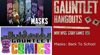Gauntlet Comics: Masks: Back to School (4/4)