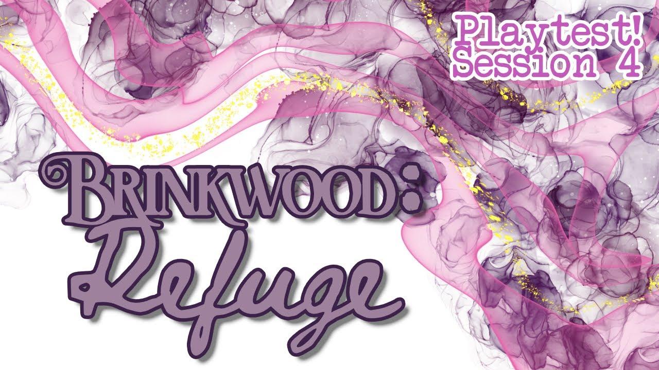 Brinkwood: Refuge Session 4