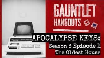 Apocalypse Keys Season 3 Episode 1: The Oldest House
