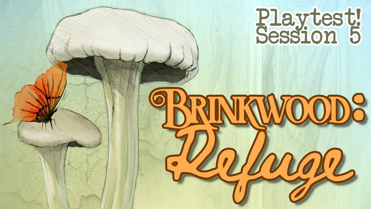 Brinkwood: Refuge Session 5