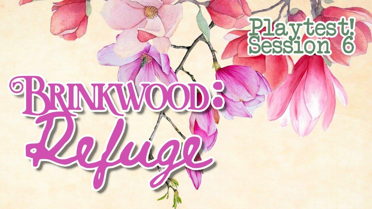 Brinkwood: Refuge Session 6
