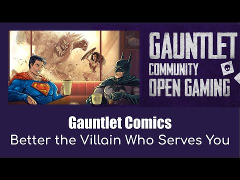 Gauntlet Comics: Better the Villain Who Serves You