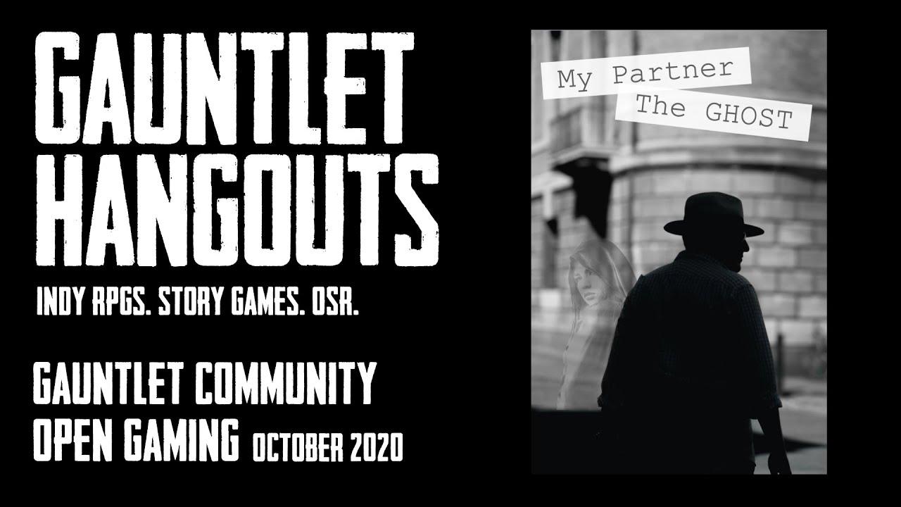 Gauntlet Community Open Gaming - My Partner the Ghost - October 2020