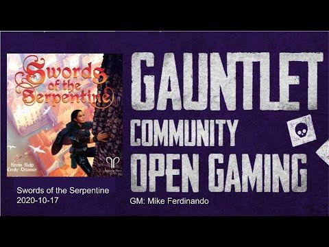 Gauntlet Community Open Gaming: Swords of the Serpentine (2020-10-17)