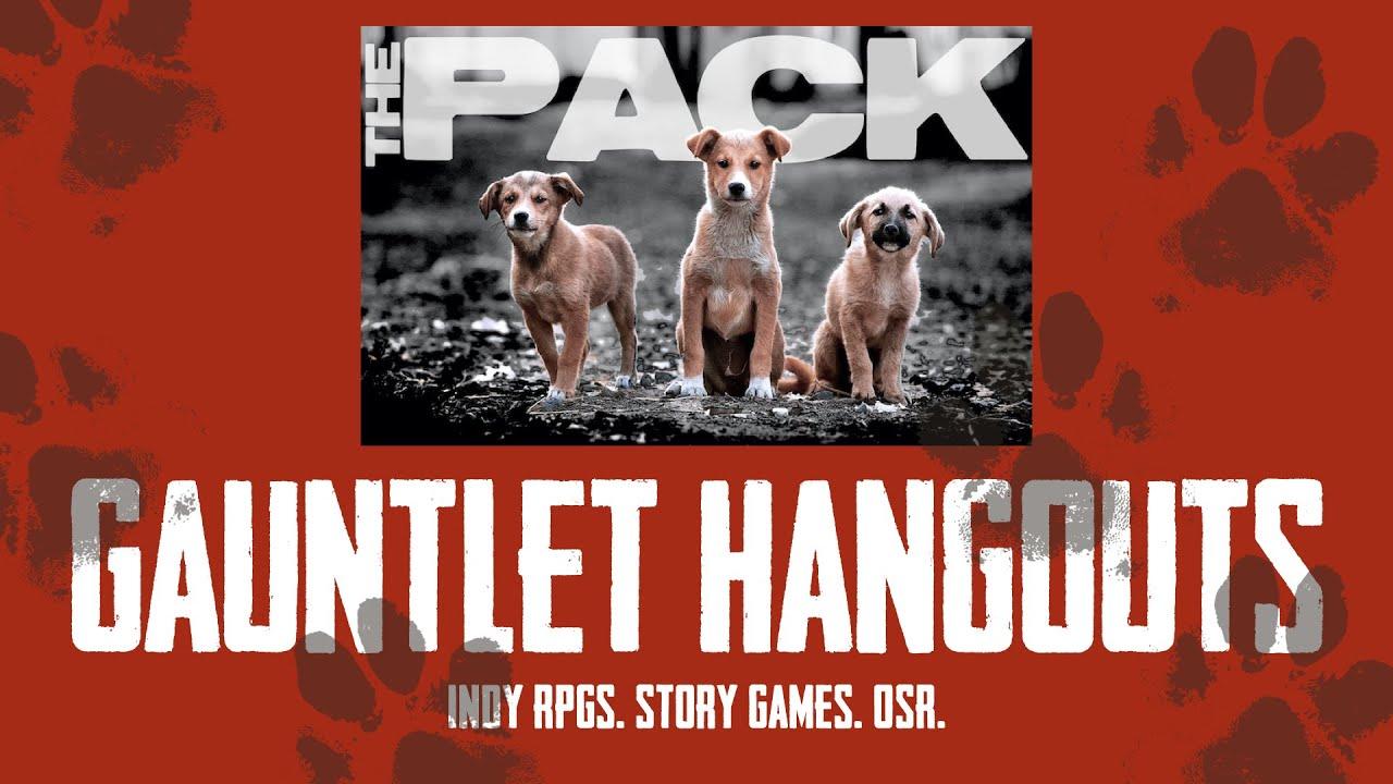 Gauntlet - The Pack - October 2020 - Session 3