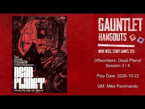 Gauntlet Hangouts: Offworlders - Dead Planet (3/4) 20201022
