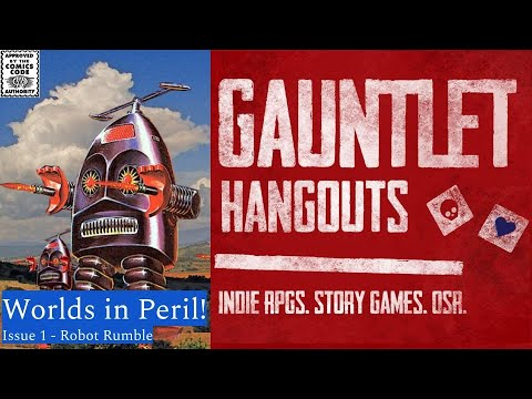 Worlds in Peril Issue 1 - Robot Rumble!
