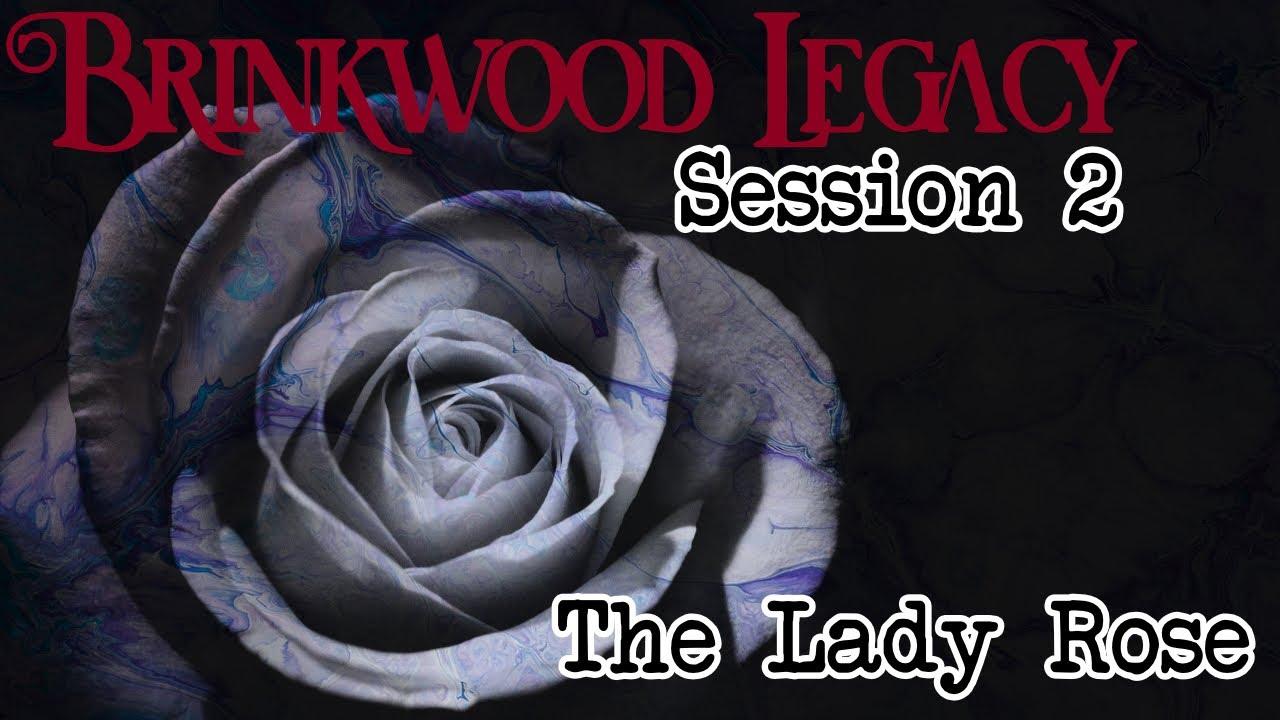 Brinkwood Legacy Session 2 (Blood of Tyrants)