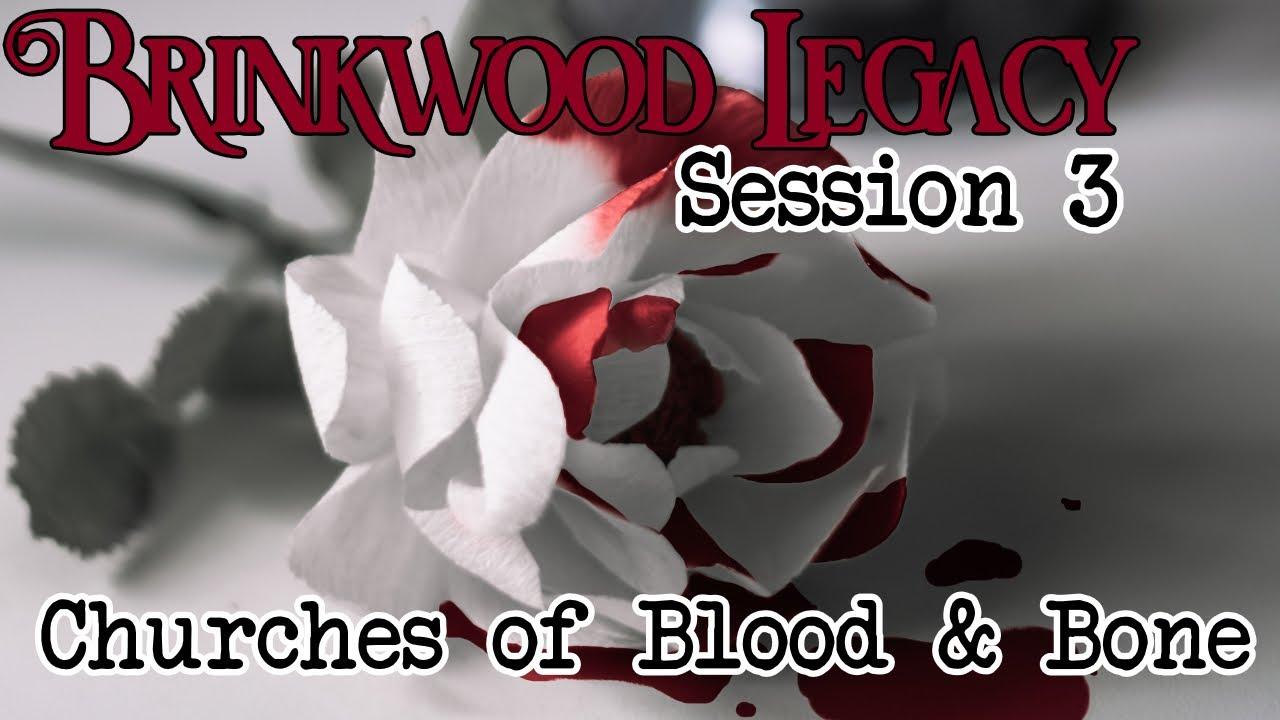 Brinkwood Legacy Session 3 (Blood of Tyrants)