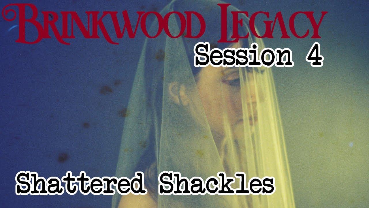 Brinkwood Legacy Session 4 (Blood of Tyrants)