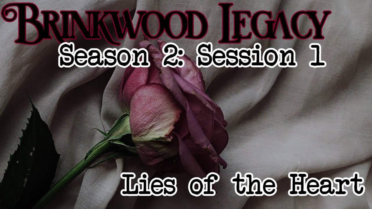 Brinkwood Legacy S2 Session 1 (Blood of Tyrants)