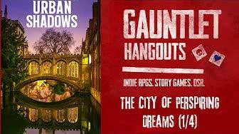 Urban Shadows - The City of Perspiring Dreams (1/3)