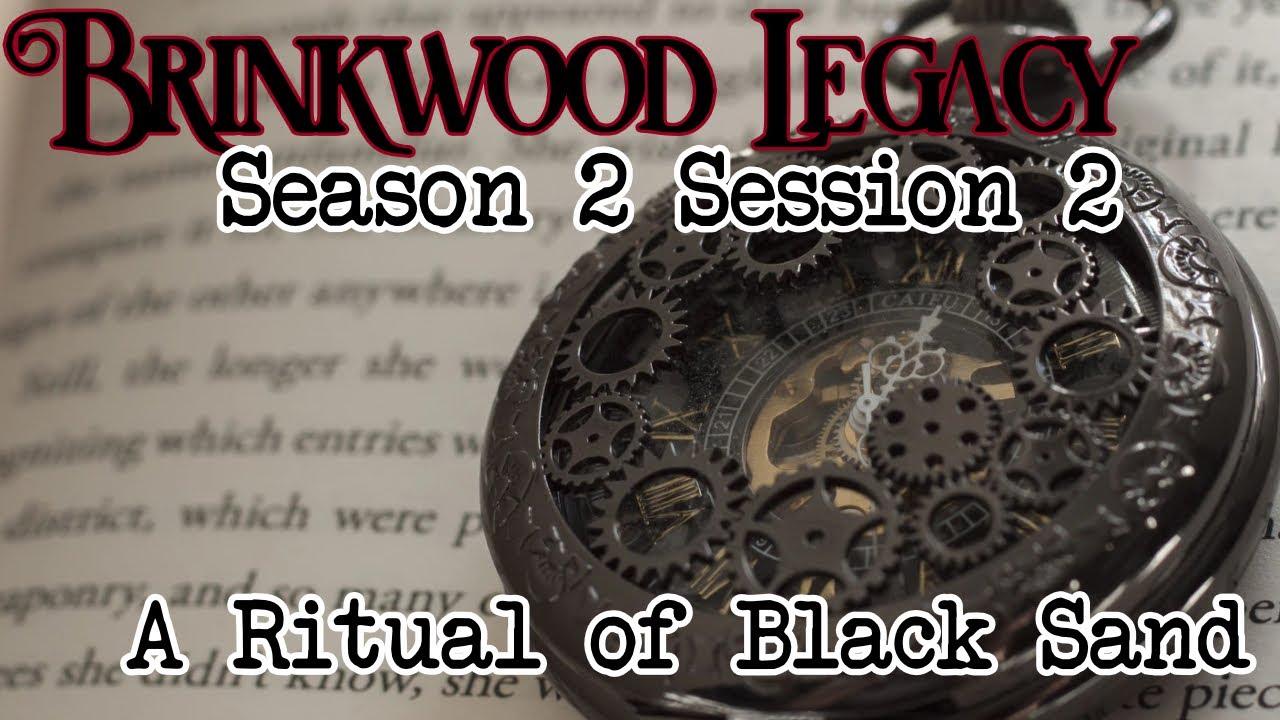 Brinkwood Legacy S2 Session 2 (Blood of Tyrants)