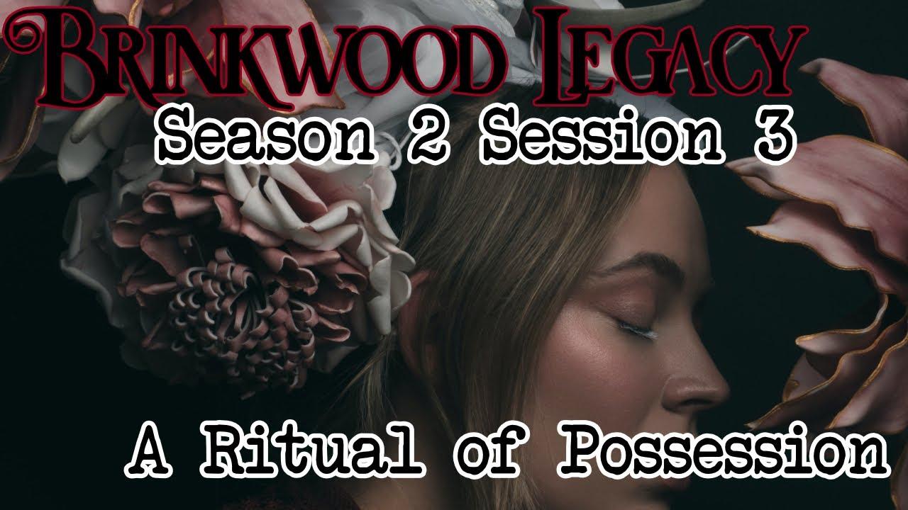 Brinkwood Legacy S2 Session 3 (Blood of Tyrants)