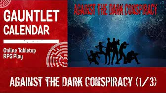 Against the Dark Conspiracy (1/3)
