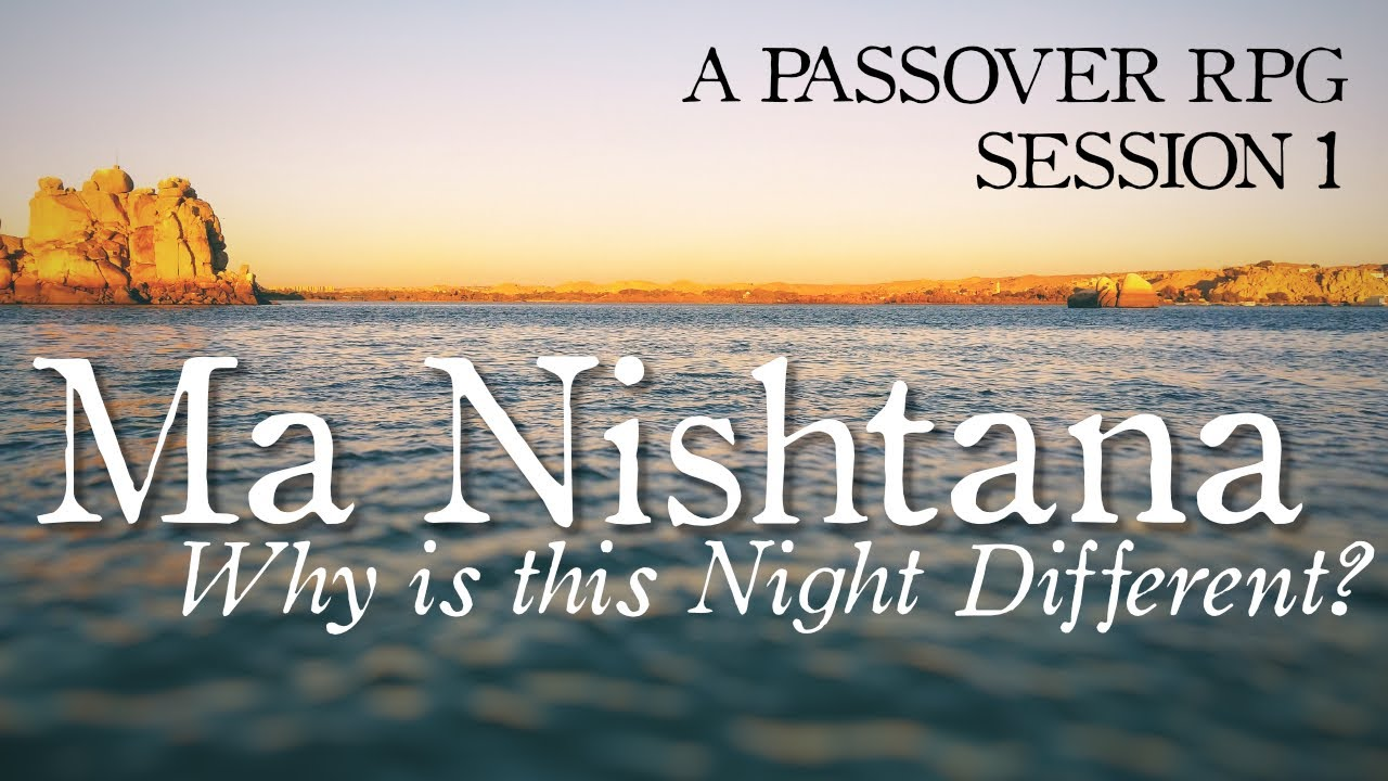 Ma Nishtana - Why is this Night Different? (1/2)