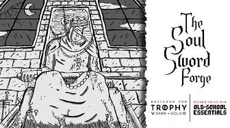 Trophy Gold: The Soul Sword Forge (1/4)