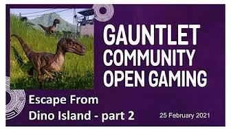 GCOG Escape From Dino Island 2021-02 - Part 2